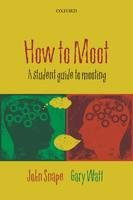 How to Moot: A Student Guide to Mooting - ISBN 9780199571673