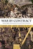 War by Contract: Human Rights, Humanitarian Law, and Private Contractors - ISBN 9780199604555