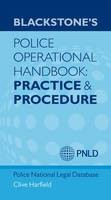 Blackstone's Police Operational Handbook: Practice and Procedure - ISBN 9780199662944