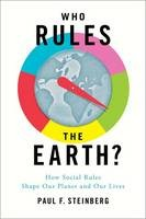 Who Rules the Earth?: How Social Rules Shape Our Planet and Our Lives - ISBN 9780199896615