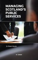 Managing Scotland's Public Services - ISBN 9780414019027