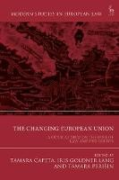 The Changing European Union: A Critical View on the Role of Law and the Courts - ISBN 9781509937332