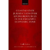 Coastal State Jurisdiction over Living Resources in the Exclusive Economic Zone - ISBN 9780192896841