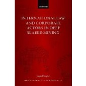 International Law and Corporate Actors in Deep Seabed Mining - ISBN 9780192898265