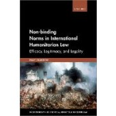 Non-Binding Norms in International Humanitarian Law: Efficacy, Legitimacy, and Legality - ISBN 9780198819851