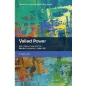 Veiled Power: International Law and the Private Corporation 1886-1981 - ISBN 9780198822097