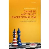 Chinese Antitrust Exceptionalism: How The Rise of China Challenges Global Regulation - ISBN 9780198826569