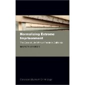 Normalizing Extreme Imprisonment: The Case of Life Without Parole in California - ISBN 9780198827825