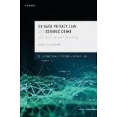 EU Data Privacy Law and Serious Crime: Data Retention and Policymaking - ISBN 9780198837169