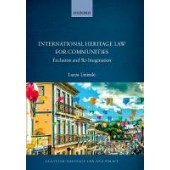 International Heritage Law for Communities: Exclusion and Re-Imagination - ISBN 9780198843306