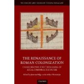 The Renaissance of Roman Colonization: Carlo Sigonio and the Making of Legal Colonial Discourse - ISBN 9780198850960