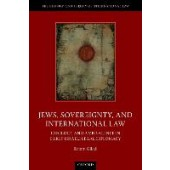 Jews, Sovereignty, and International Law: Ideology and Ambivalence in Early Israeli Legal Diplomacy - ISBN 9780198857396