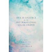 Due Diligence in the International Legal Order - ISBN 9780198869900