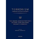 TERRORISM: COMMENTARY ON SECURITY DOCUMENTS VOLUME 137: The Obama Administration's Second Term National Security Strategy - ISBN 9780199351084