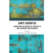 Law's Sacrifice: Approaching the Problem of Sacrifice in Law, Literature, and Philosophy - ISBN 9780367180935