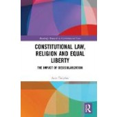 Constitutional Law, Religion and Equal Liberty: The Impact of Desecularization - ISBN 9780367188641