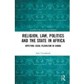 Religion, Law, Politics and the State in Africa: Applying Legal Pluralism in Ghana - ISBN 9780367347918