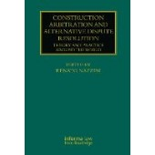 Construction Arbitration and Alternative Dispute Resolution: Theory and Practice around the World - ISBN 9780367710064