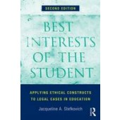 Best Interests of the Student: Applying Ethical Constructs to Legal Cases in Education - ISBN 9780415823791