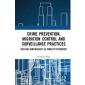Crime Prevention, Migration Control and Surveillance Practices: Welfare Bureaucracy as Mobility Deterrent - ISBN 9780815396666