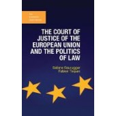 The Court of Justice of the European Union and the Politics of Law - ISBN 9781137320278