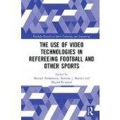 The Use of Video Technologies in Refereeing Football and Other Sports - ISBN 9781138312043
