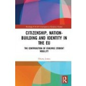 Citizenship, Nation-building and Identity in the EU: The Contribution of Erasmus Student Mobility - ISBN 9781138479746