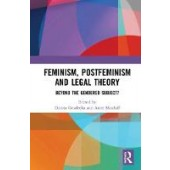 Feminism, Postfeminism and Legal Theory: Beyond the Gendered Subject? - ISBN 9781138488342
