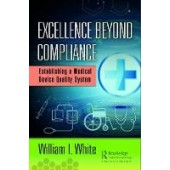 Excellence Beyond Compliance: Establishing a Medical Device Quality System - ISBN 9781138491472
