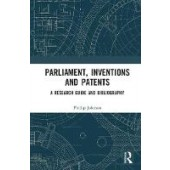 Parliament, Inventions and Patents: A Research Guide and Bibliography - ISBN 9781138572270