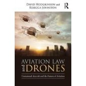 Aviation Law and Drones: Unmanned Aircraft and the Future of Aviation - ISBN 9781138572447