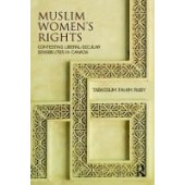 Muslim Women's Rights: Contesting Liberal-Secular Sensibilities in Canada - ISBN 9781138741225