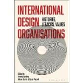 International Design Organizations: Histories, Legacies, Values - ISBN 9781350112513
