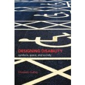 Designing Disability: Symbols, Space, and Society - ISBN 9781350148833