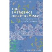 The Emergence of 'Extremism': Exposing the Violent Discourse and Language of 'Radicalisation' - ISBN 9781350199507