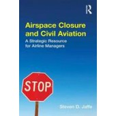 Airspace Closure and Civil Aviation: A Strategic Resource for Airline Managers - ISBN 9781472413000