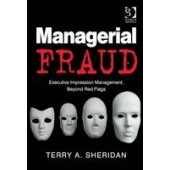Managerial Fraud: Executive Impression Management, Beyond Red Flags - ISBN 9781472413383