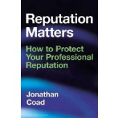 Reputation Matters: How to Protect Your Professional Reputation - ISBN 9781472994431