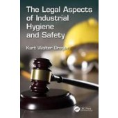 The Legal Aspects of Industrial Hygiene and Safety - ISBN 9781498773416