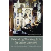 Extending Working Life for Older Workers: Age Discrimination Law, Policy and Practice - ISBN 9781509905768