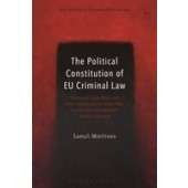 The Political Constitution of EU Criminal Law: Choices of Legal Basis and their Consequences in the New Constitutional Framework - ISBN 9781509906246