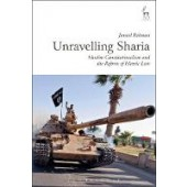Unravelling Sharia: Muslim Constitutionalism and the Reform of Islamic Law - ISBN 9781509908578