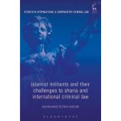 Islamist Militants and their Challenges to Sharia and International Criminal Law - ISBN 9781509910533