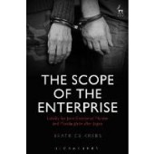 The Scope of the Enterprise: Liability for 'Joint Enterprise' Murder and Manslaughter after Jogee - ISBN 9781509914807