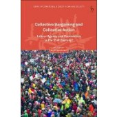 Collective Bargaining and Collective Action: Labour Agency and Governance in the 21st Century? - ISBN 9781509923168