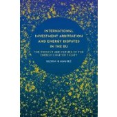 International Investment Arbitration and Energy Disputes in the EU: The Present and Future of the Energy Charter Treaty - ISBN 9781509925056