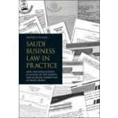 Saudi Business Law in Practice: Laws and Regulations as Applied in the Courts and Judicial Committees of Saudi Arabia - ISBN 9781509927227
