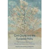 Civil Courts and the European Polity: The Constitutional Role of Private Law Adjudication in Europe - ISBN 9781509941674