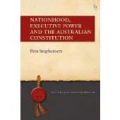 Nationhood, Executive Power and the Australian Constitution - ISBN 9781509942329