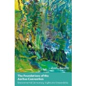 The Foundations of the Aarhus Convention: Environmental Democracy, Rights and Stewardship - ISBN 9781509945405